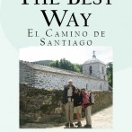 Camino de Santiago: The Best Way–To See the Old Continent